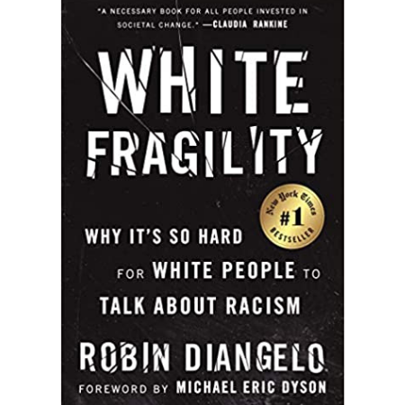 "Cover of book titled ""White Fragility; Why It's So Hard For White People To Talk About Racism"" by Robin Diangelo"